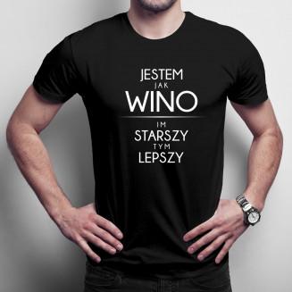 Jestem jak wino - męska...
