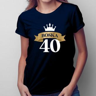 Boska 40 - damska koszulka...