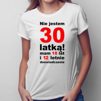 Nie jestem 30-latką! -...