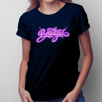 Beautiful - damska koszulka...
