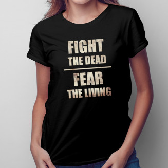 Fight the dead, fear the...