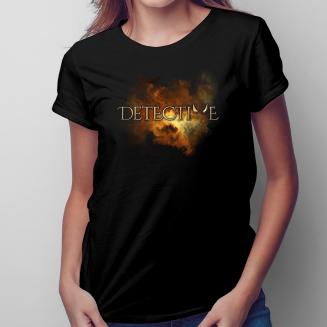 Detective - damska koszulka...