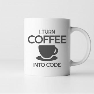 I turn coffee into code -...