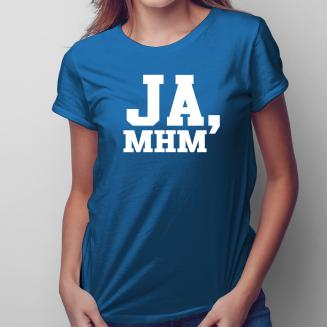 Ja, mhm - damska koszulka...