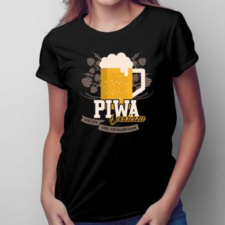 Piwa i pacierza nigdy nie...