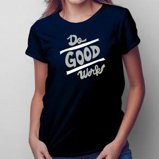 Do good works - damska...