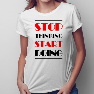 Stop thinking start doing -...