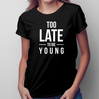 Too Late To Die Young -...
