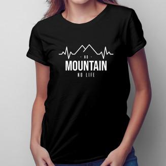 No mountain no life -...