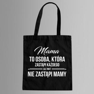 Mama to osoba, która...