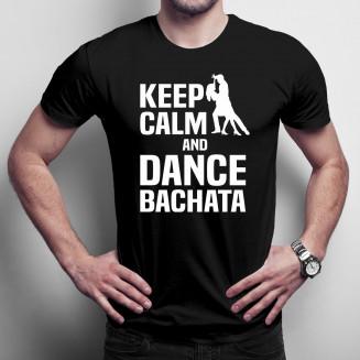 Keep calm and dance bachata...