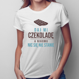 Daj mi czekoladę, a nikomu...